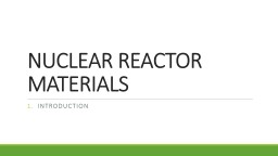 NUCLEAR REACTOR MATERIALS PowerPoint PPT Presentation