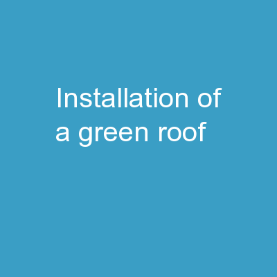Installation of a Green Roof