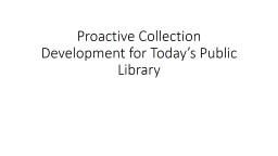 Proactive Collection Development for Today�s Public Library
