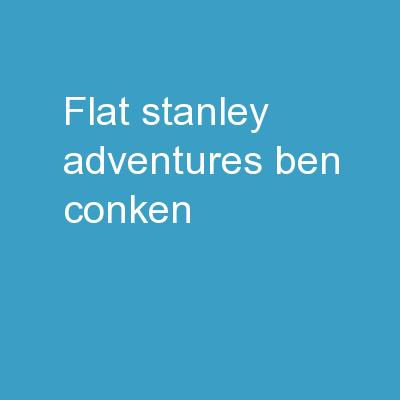 FLAT STANLEY ADVENTURES Ben Conken