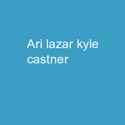 Ari Lazar  Kyle  Castner