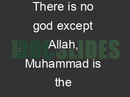 What is ISLAM - There is no god except Allah, Muhammad is the messenger of Allah