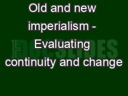 Old and new imperialism - Evaluating continuity and change
