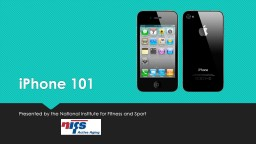 iPhone 101 Presented by the National Institute for Fitness and Sport