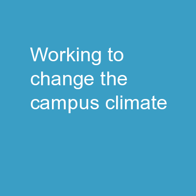 Working to Change the Campus Climate:
