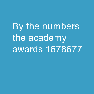 The Academy Awards - By the numbers