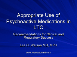 Appropriate Use of Psychoactive Medications in LTC PowerPoint PPT Presentation
