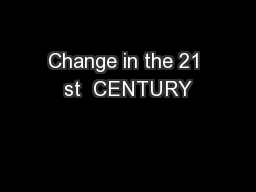 Change in the 21 st  CENTURY