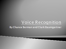 Voice Recognition By Chance Berman and Clark Baumgartner