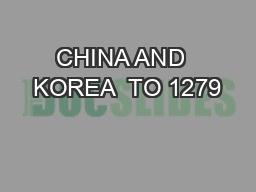 CHINA AND  KOREA  TO 1279