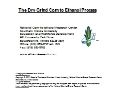 The Dry Grind Corn to Ethanol Process PowerPoint PPT Presentation