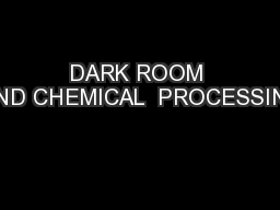 DARK ROOM AND CHEMICAL  PROCESSING PowerPoint Presentation, PPT - DocSlides
