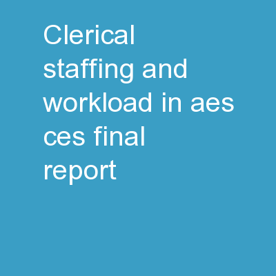 Clerical Staffing and Workload in AES/CES Final Report
