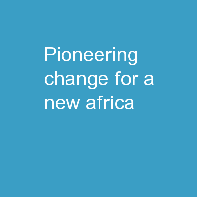 PIONEERING CHANGE, FOR A NEW AFRICA