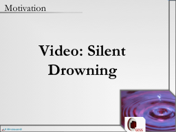 Video: Silent Drowning Motivation
