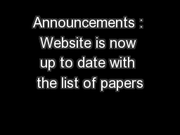 Announcements : Website is now up to date with the list of papers