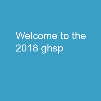 WELCOME TO THE 2018 GHSP