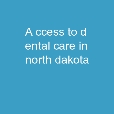 A ccess to  d ental care in North Dakota