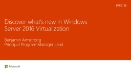 Discover what's new in Windows Server 2016 Virtualization