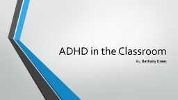 ADHD in the Classroom By.