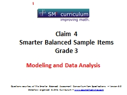 Questions courtesy of the Smarter Balanced Assessment Consortium Item Specifications �