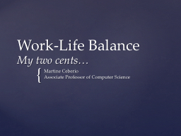 Work-Life Balance My  two cents…