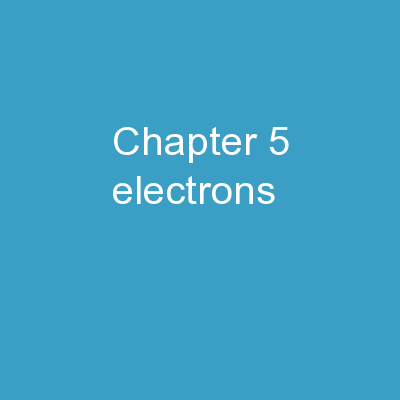 Chapter 5    Electrons