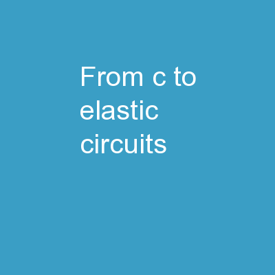 From C to Elastic Circuits