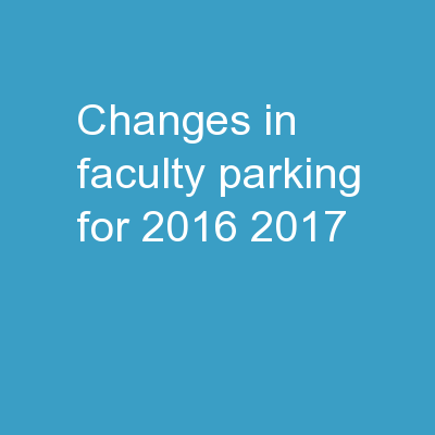 Changes in Faculty Parking for 2016-2017