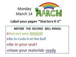 Monday  March 14  BEFORE THE SECOND BELL RINGS: