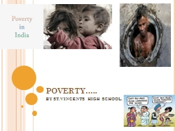 POVERTY�.. BY ST.VINCENTS HIGH SCHOOL.