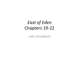 East of Eden  Chapters 19-22