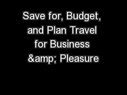 Save for, Budget, and Plan Travel for Business & Pleasure PowerPoint Presentation, PPT - DocSlides