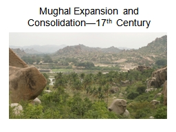 Mughal Expansion and Consolidation�17