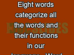 Grammar Monday 1.   Eight words categorize all the words and their functions in our language.  Word