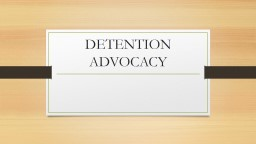 DETENTION ADVOCACY ETHICAL PRINCIPLES: EXPRESSED INTERESTS