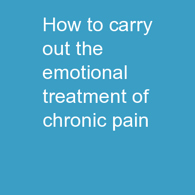 How to carry out the emotional treatment of chronic pain?