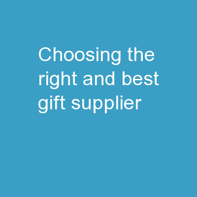 Choosing The Right And Best Gift Supplier