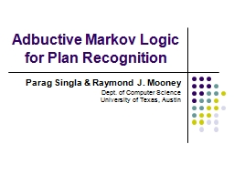 Adbuctive  Markov Logic for Plan Recognition