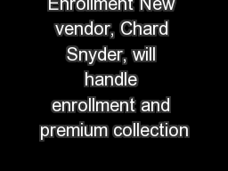 Enrollment New vendor, Chard Snyder, will handle enrollment and premium collection PowerPoint PPT Presentation