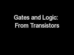 Gates and Logic: From Transistors