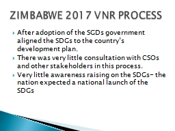 After adoption of the SGDs government aligned the SDGs to the country's development plan.
