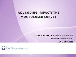ADL Coding Impacts the MDS Focused Survey