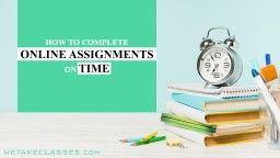 Tips To Complete Assignments On Time