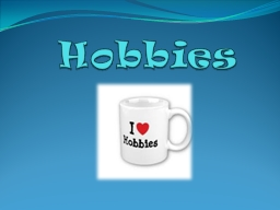 Hobbies What is a hobby? Hobby means…. Can you name these hobbies?