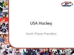 USA Hockey Youth Player Transfers General Transfer Regulations PowerPoint PPT Presentation