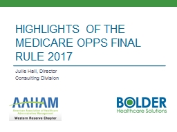 Highlights of the Medicare  OPPS Final Rule  2017 Julie Hall, Director