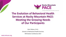 www.rmhcare.org The Evolution of Behavioral Health Services at Rocky Mountain PACE: PowerPoint PPT Presentation
