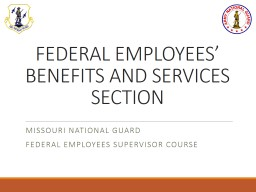 FEDERAL EMPLOYEES' BENEFITS AND SERVICES SECTION Missouri National Guard PowerPoint PPT Presentation