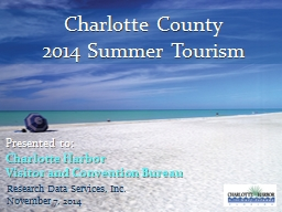 Charlotte County 2014 Summer Tourism Presented to: Charlotte Harbor